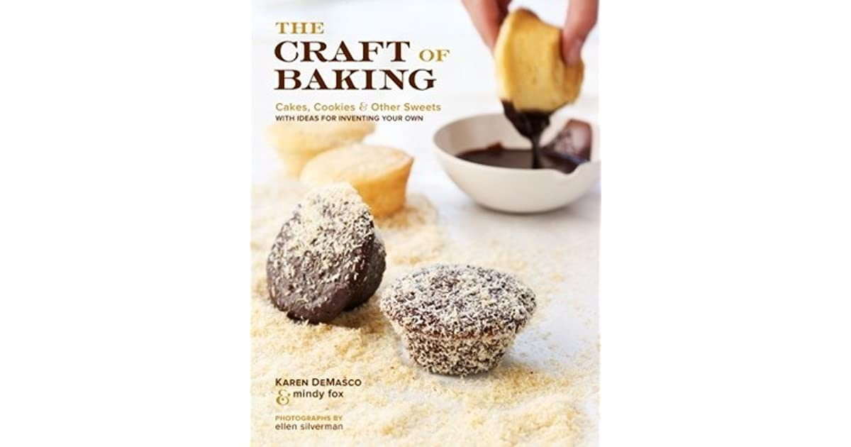 The Craft of Baking: Cakes, Cookies, and Other Sweets with ...