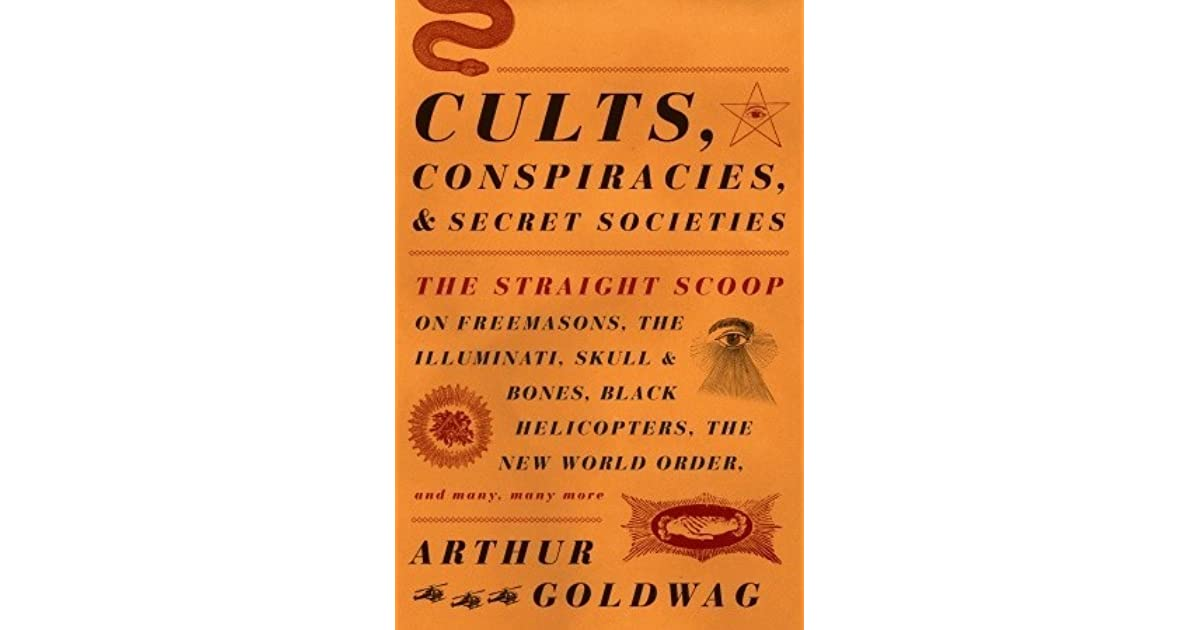 Cults, Conspiracies, and Secret Societies: The Straight ...  Cults, Conspira...