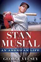 Stan Musial: An American Life
