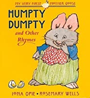 Humpty Dumpty: and Other Rhymes (My Very First Mother Goose)