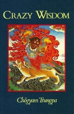 Crazy Wisdom by Chögyam Trungpa — Reviews, Discussion ...