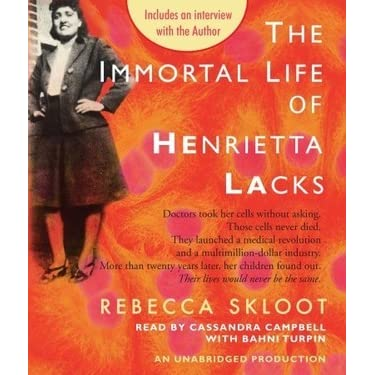 immortal life henrietta lacks The immortal life of henrietta lacks has 466,775 ratings and 30,673 reviews kemper said: the doorbell rang the other day and when i answered it, there w.