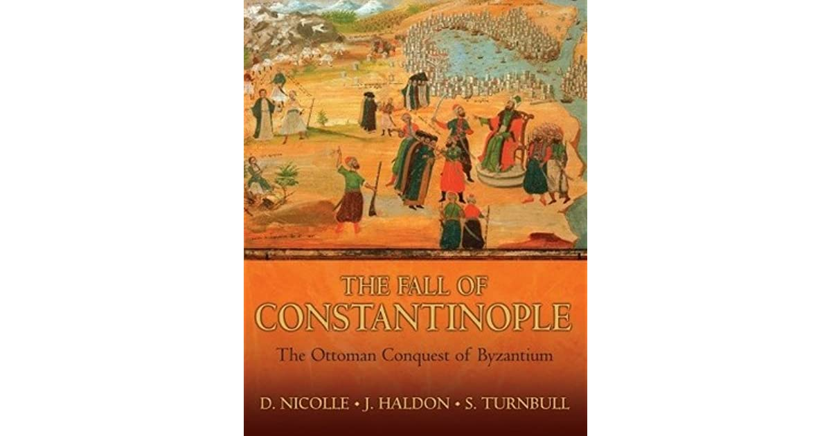 the fall of constantinople history essay The city of istanbul is important to geography because it has a long history that  spans the rise and fall of the world's most famous empires.