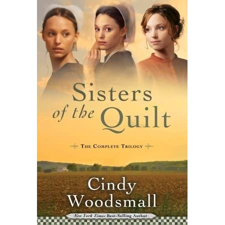 Sisters Of The Quilt The Complete Trilogy By Cindy Woodsmall Reviews Discussion Bookclubs Lists