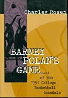 Barney Polan's Game: A Novel of the 1951 College Basketball Scandals
