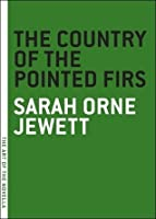 The Country of the Pointed Firs (The Art of the Novella)