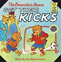 The Berenstain Bears Get Their Kicks (First Time Books(R))