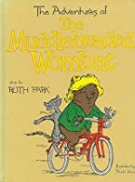 The Adventures of the Muddle-Headed Wombat