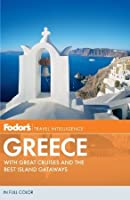 Fodor's Greece: With Great Cruises and the Best Island Getaways
