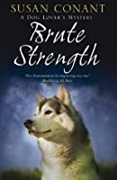 Brute Strength (A Dog Lover's Mystery #19)