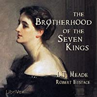 The Brotherhood of the Seven Kings (Librivox Audiobook)