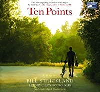 Ten Points: A Father's Promise, a Daughter's Wish - How a Magical Season of Bicycle Riding Made it All Come True