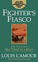 Fighter's Fiasco: More Stories from May There Be a Road