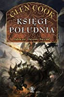 Księgi Południa (The Chronicle of the Black Company #4-6)