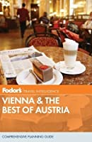 Fodor's Vienna & the Best of Austria, 1st Edition