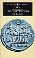 The Early History of Rome: Books I-V of the History of Rome from its Foundation