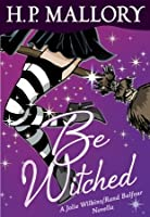 Be Witched: A Jolie Wilkins/Rand Balfour Novella (Jolie Wilkins, #2.5)