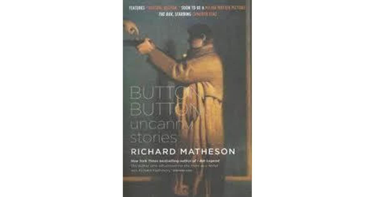 questions of button button by richard matheson Le jeu du bouton, richard matheson 24 novembre  il y avait de la méfiance  dans la question d'arthur  richard matheson, button, button.
