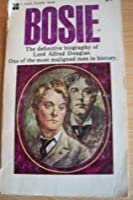 Bosie: the definitive biography of Lord Alfred Douglas