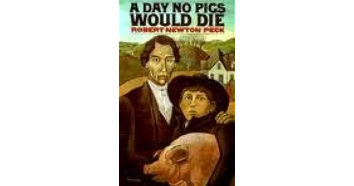 An examination of the novel a day no pigs would die by robert newton peck