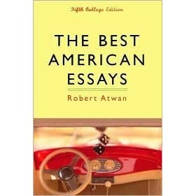 the best american essays of the century robert atwan The top 10 essays since robert atwan, the founder of the best american essays series, picks the 10 best essays of the postwar period links to the essays are provided when available fortunately, when i worked with joyce carol oates on the best american essays of the century (that's.