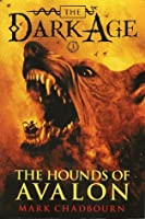 The Hounds of Avalon (Dark Age, #3)