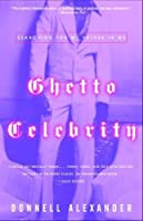 Ghetto Celebrity: Searching for My Father in Me