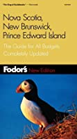 Fodor's Nova Scotia, New Brunswick, Prince Edward Island: Completely Updated Every Year