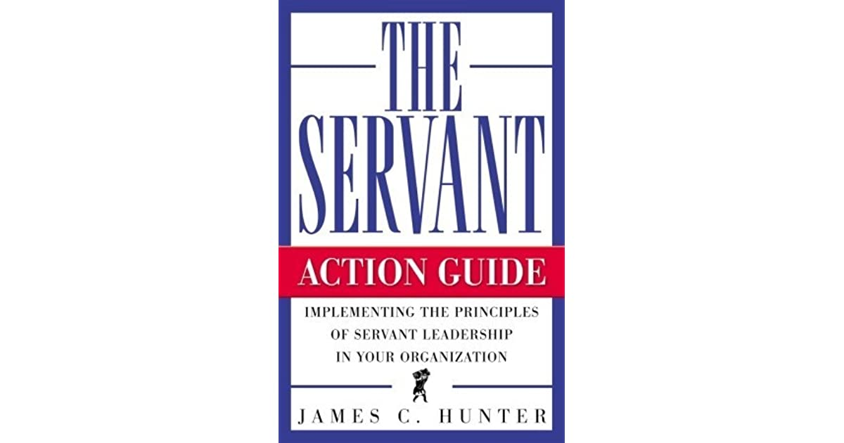 james c hunters book the servant The servant: a simple story about the true essence of leadership by james c hunter starting at $149 the servant: a simple story about the true essence of leadership has 2 available editions to buy at alibris.