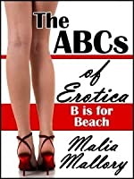 B is for Beach (The ABCs of Erotica, #2)