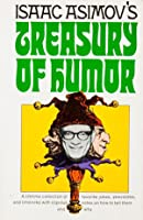 Treasury Of Humor; A Lifetime Collection Of Favorite Jokes, Anecdotes, And Limericks With Copious Notes On How To Tell Them And Why