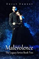 Malevolence (The Legacy, #2)
