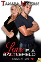 Love is a Battlefield (Games of Love, #1)