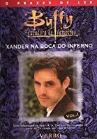 Xander na Boca do Inferno 1 (The Xander Years, #1)