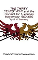 "The ""Thirty Years War"" and the Conflict for European Hegemony, 1600-1660 (Foundations of Modern History)"