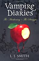 The Awakening & The Struggle (The Vampire Diaries, #1-2)