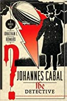The Detective (Johannes Cabal #2)
