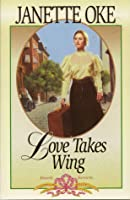 Love Takes Wing (Love Comes Softly, #7)