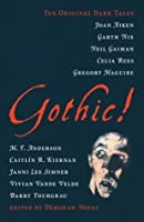 Gothic!: Ten Original Dark Tales