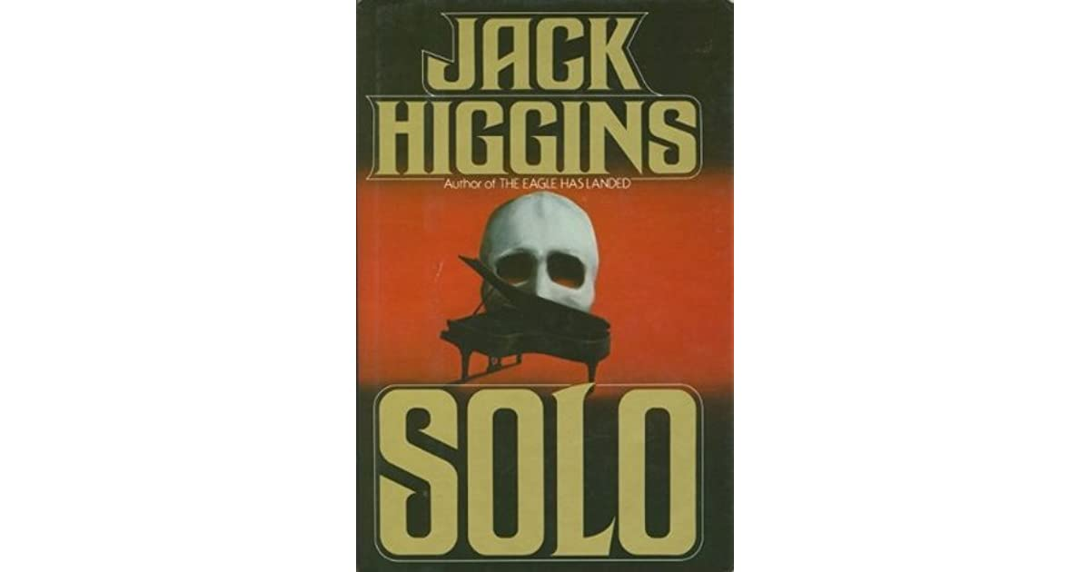 an analysis of solo a novel by jack higgins Solo 9780007234912 jack higgins harpercollins publishers 2010 | cheap used books from world of bookscom.
