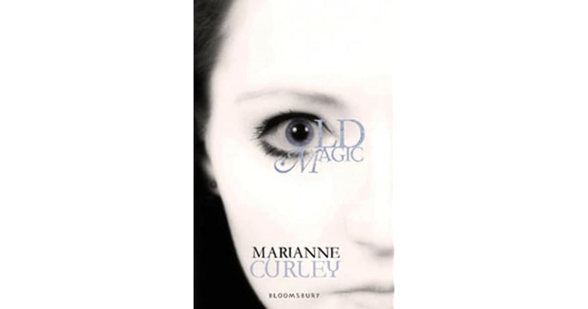 What Is Old Magic By Marianne Curley 9