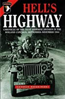 Hell's Highway: Chronicle of the 101st Airborne in the Holland Campaign, September-November 1944