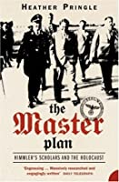 The Master Plan: Himmler's scholars and the Holocaust