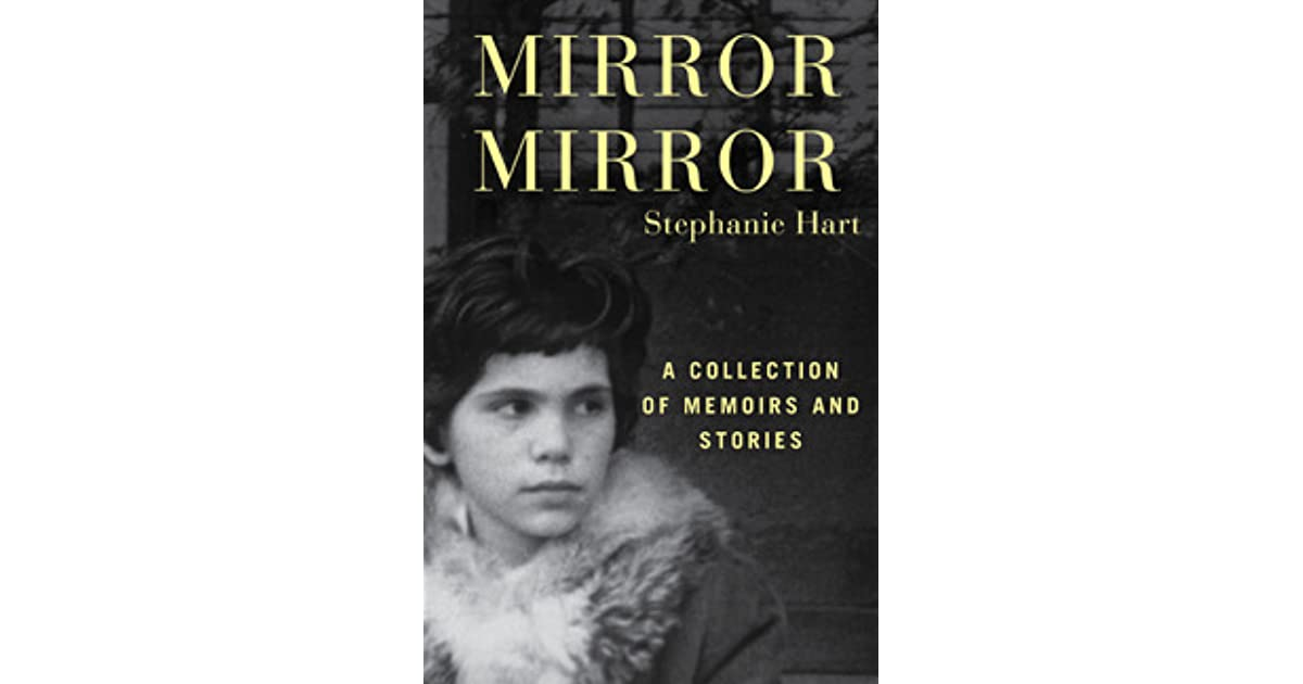 Mirror mirror a collection of memoirs and stories by for Mirror books