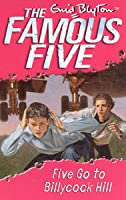 Five Go to Billycock Hill (Famous Five, #16)