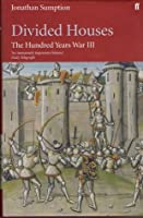 Divided Houses (The Hundred Years War Vol. 3)