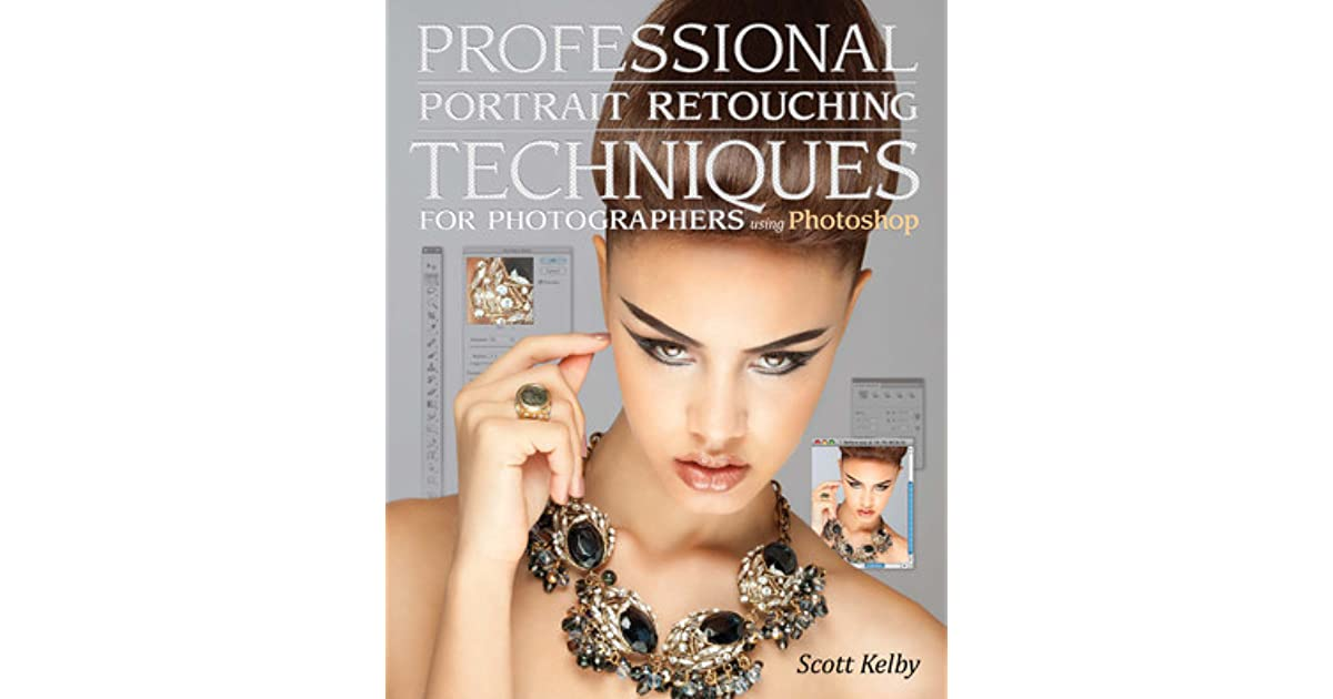 Scott kelby professional portrait retouching techniques for photographers using photoshop pdf