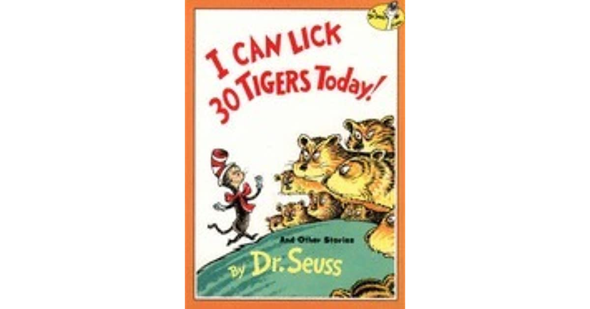 teaching i can lick 30 tigers today