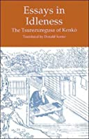 essays in idleness by Japanese poet and essayist, the outstanding literary figure of his time his collection of essays, tsurezuregusa ( c 1330 essays in idleness, 1967), became.