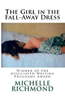 The Girl in the Fall-Away Dress: Stories